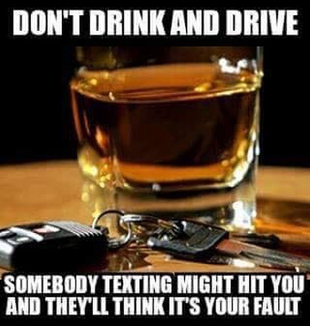 Don't Drink and Drive - Texting