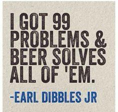 Earl Dibbles Quote - Beer