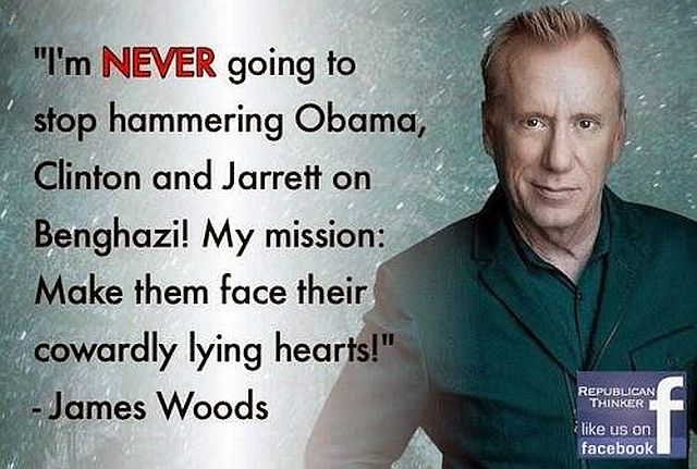 James Woods Quote - Benghazi