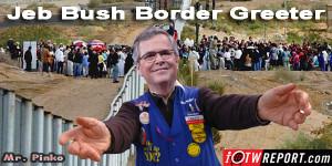 Jeb Bush Border Greeter