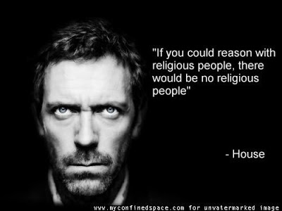 http://droveria.com/wordpress/wp-content/uploads/if-you-could-reason-wth-religious-people-there-would-be-no-religious-people-house-500x375.jpg